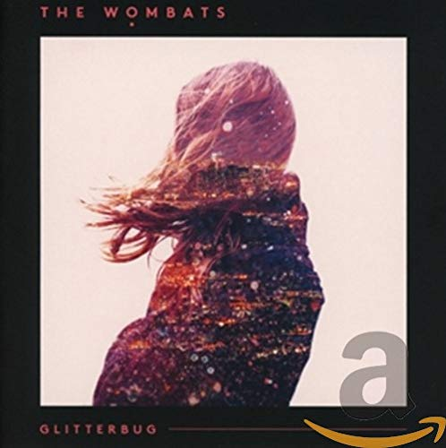 "The Wombats – ""Glitterbug"