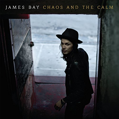 "James Bay  – ""Chaos and the calm"