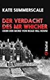 Der Verdacht des Mr Whicher oder Der Mord von Road Hill House [Kindle-Edition]