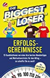 The Biggest Loser: Unsere Erfolgsgeheimnisse. [Kindle-Edition]