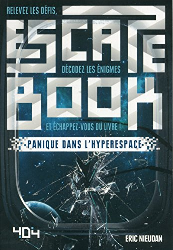 Escape Book - Panique dans l'hyperespace par Eric NIEUDAN