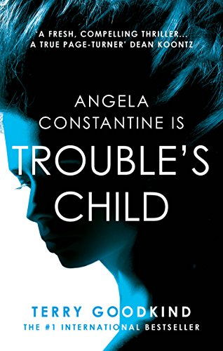 Terry Goodkind - Trouble's Child (Angela Constantine 2)